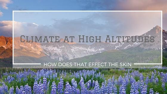 high altitude skin